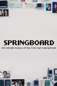 Springboard: The Secret History of the First Real Smartphone