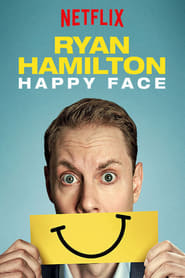 Ryan Hamilton: Happy Face (2017)