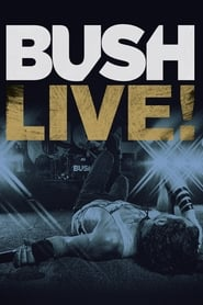 Bush: Live From Roseland free movie