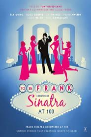 To Be Frank, Sinatra at 100 (2015)