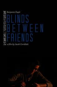 Blinds Between Friends