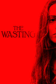Watch The Wasting (2017)