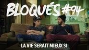 Bloqués saison 1 episode 94