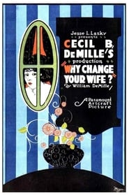Affiche de Film Why Change Your Wife?