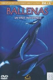 Imax - Ballenas un viaje inolvidable (2002)