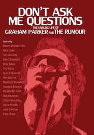 Graham Parker: Dont Ask Me Questions The Unsung Life of Graham Parker & The Rumour