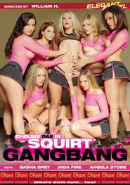 Squirt Gangbang (2007)
