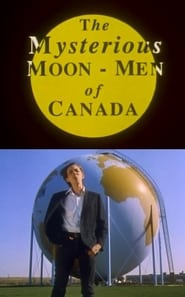 The Mysterious Moon Men of Canada