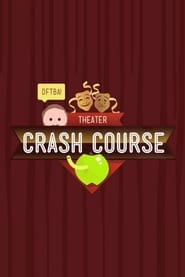 Crash Course Theater and Drama