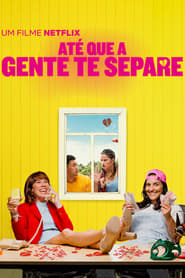 Até que a Gente te Separe (2018) Blu-Ray 1080p Download Torrent Dub e Leg
