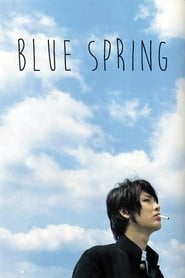 Blue Spring Full Movie