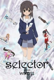 Selector Infected WIXOSS streaming vf poster