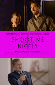 Shoot Me Nicely (2017)