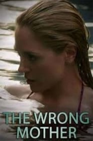 watch movie The Wrong Mother online