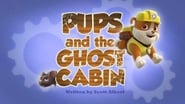 Pups and the Ghost Cabin