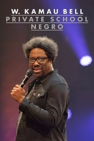 Watch W. Kamau Bell: Private School Negro (2018) Full Movie