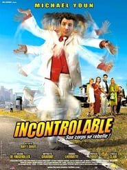 Incontrôlable Watch and get Download Incontrôlable in HD Streaming