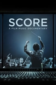 Watch Score: A Film Music Documentary Online Movie