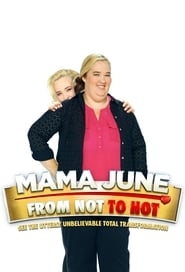 Streaming Mama June: From Not to Hot poster