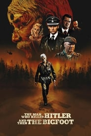 The Man Who Killed Hitler and Then the Bigfoot LetMeWatchThis