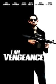 Watch I Am Vengeance (2018)