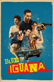 Blue Iguana (2018) Watch Online Free