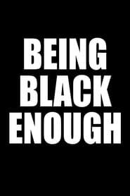 Being Black Enough