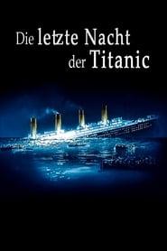 Die letzte Nacht der Titanic Stream deutsch