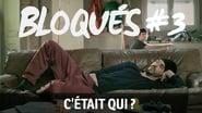 Bloqués saison 1 episode 3