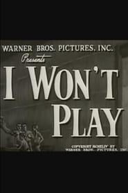 I Won't Play