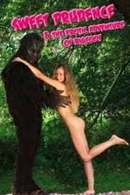 Sweet Prudence & the Erotic Adventure of Bigfoot