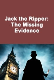 Jack the Ripper: The Missing Evidence