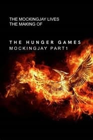 The Mockingjay Lives: The Making of the Hunger Games: Mockingjay Part 1