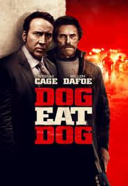 watch Dog Eat Dog movie, cinema and download Dog Eat Dog for free.