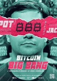 Film Bitcoin Big Bang, L'improbable épopée de Mark Karpelès 1969 en Streaming VF