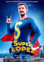 Ver Superlópez Online HD Español (2018)