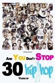 And You Don't Stop: 30 Years of Hip-Hop