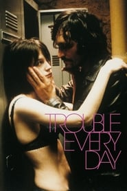 Trouble Every Day (2001) Full Movie