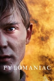 Watch Pyromaniac (2016)