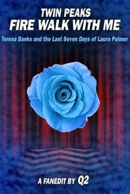 Twin Peaks: Fire Walk With Me - Teresa Banks and the Last Seven Days of Laura Palmer - Fanedit