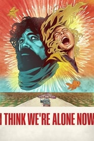 I Think We're Alone Now movie poster
