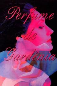 Scent of Gardenias