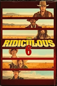 Watch The Ridiculous 6 Full Movie Free Online