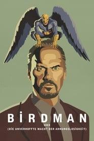 Birdman oder (Die unverhoffte Macht der Ahnungslosigkeit) Full Movie
