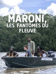 Maroni, les fantômes du fleuve en streaming