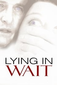 Lying in Wait Full Movie netflix