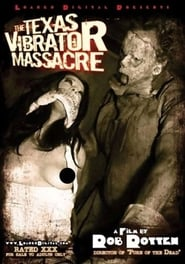 Texas Vibrator Massacre (2008) Watch Online Free