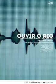 Ouvir o Rio: Uma Escultura Sonora de Cildo Meireles (2013)