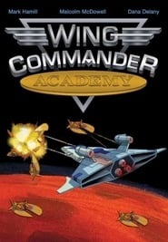 Wing Commander Academy streaming vf poster