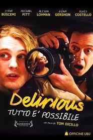 Delirious - Tutto è possibile (2006)